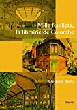 vignette de 'Mille feuillets, la Librairie de Colombe (Ghislaine Bayle)'
