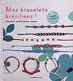 Telecharger Livres Mes bracelets bresiliens Macrame perles tissees tresses Faciles a realiser (PDF,EPUB,MOBI) gratuits en Francaise