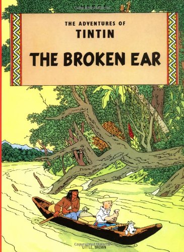The Adventures of Tintin: The Broken Ear (Adventures of Tintin (Paperback))