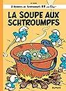 Les Schtroumpfs, tome 10 : La Soupe aux Schtroumpfs par Peyo