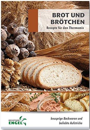 Brot und Brötchen Rezepte geeignet für den Thermomix: knusprige Backwaren und beliebte Aufstriche