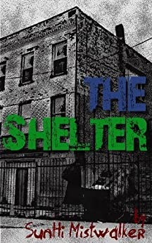 The Shelter (A Short Story) (English Edition) di [Mistwalker, SunHi]