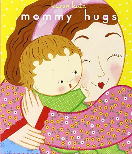 Mommy Hugs (Classic Board Book) por Karen Katz