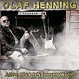 Songtexte von Olaf Henning - Alles was ich immer wollte