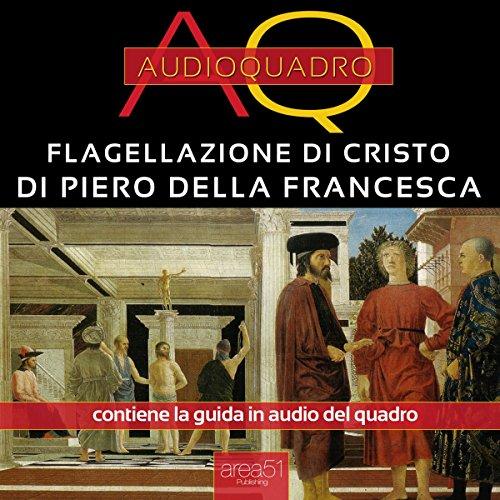 Flagellazione di Cristo di Piero della Francesca  Audiolibri