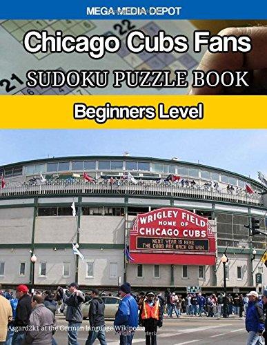 Chicago Cubs Fans Sudoku Puzzle Book: Beginners Level por Mega Media Depot