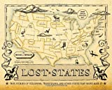 Lost States: True Stories of Texlahoma, Transylvania, and Other States That Never Made It by Michael J. Trinklein (2010-02-01)