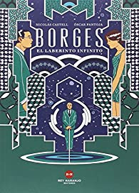 Borges: El laberinto infinito par Nicolás Castell