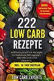 222 Low Carb Rezepte: Kohlenhydratfreie Rezepte für Frühstück, Mittagessen, Abendessen und Desserts inkl. 14 Tage Diätplan - Low Carb Experts