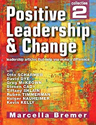 Positive Leadership & Change - leadership articles that help you make a difference: Collection 2 (Positive Leadership, Culture & Change Collections) (English Edition)