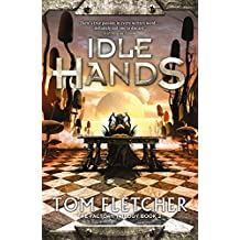 Idle Hands: The Factory Trilogy Book 2
