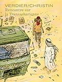 Rencontre sur la Transsaharienne - tome 1 - Rencontre sur la Transsaharienne (édition spéciale)