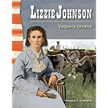 Lizzie Johnson: Vaquera texana (Lizzie Johnson: Texan Cowgirl) (Social Studies Readers)