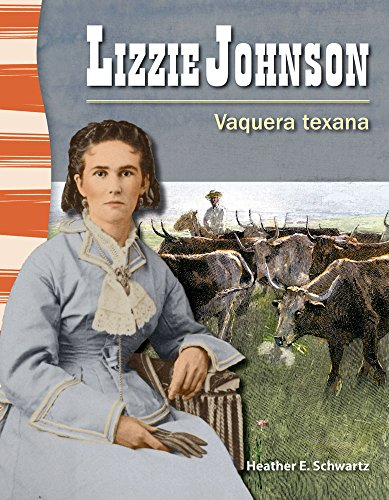Lizzie Johnson: Vaquera texana (Lizzie Johnson: Texan Cowgirl) (Social Studies Readers) par Teacher Created Materials