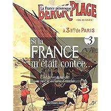 Si la France m'était contée. Voyage encyclopédique au coeur de la France d'autrefois. Volume 3: Histoire, traditions, fêtes, légendes, coutumes. personnages, arts, industries, faune, flore