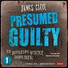 Presumed Guilty: Schuldig bis zum Beweis des Gegenteils: Die Jefferson-Winter-Chroniken 1