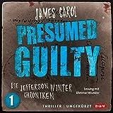 Presumed Guilty: Schuldig bis zum Beweis des Gegenteils (Die Jefferson-Winter-Chroniken 1)