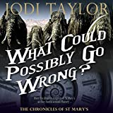 What Could Possibly Go Wrong?: The Chronicles of St. Mary, Book 6