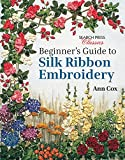 Beginner's Guide to Silk Ribbon Embroidery (Search Press Classics)