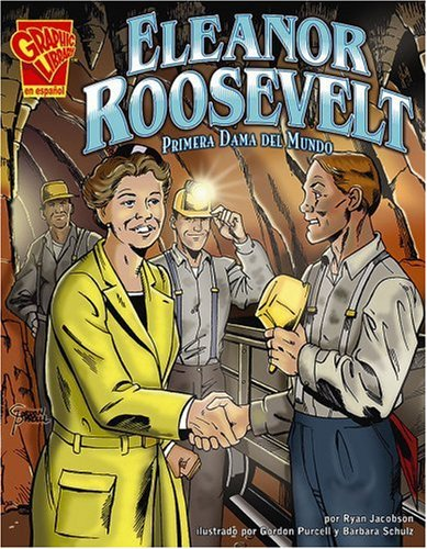 Eleanor Roosevelt: Primera Dama del Mundo (Biografias Graficas/Graphic Biographies (Spanish)) por Ryan Jacobson