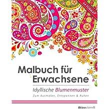 Malbuch für Erwachsene: Idyllische Blumenmuster (Kleestern®, A4 Format, 40+ Motive) (A4 Malbuch für Erwachsene)