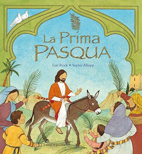 La prima Pasqua. Ediz. illustrata