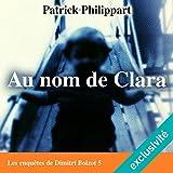 Au nom de Clara (Les enquêtes de Dimitri Boizot 5)