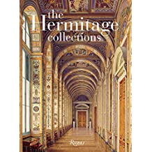 The Hermitage Collections: Volume I: History and Masterworks - Volume II: Age of Enlightment to Modern Art