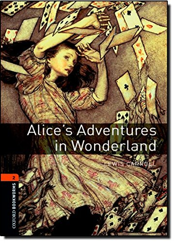 Oxford Bookworms Library: Level 2:: Alice's Adventures in Wonderland: 700 Headwords (Oxford Bookworms ELT)
