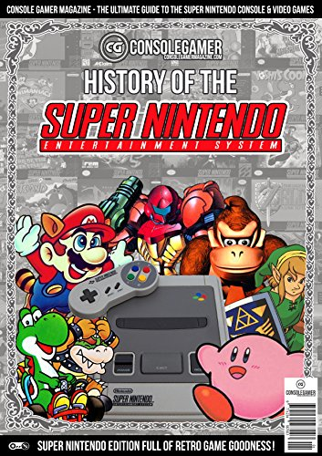 History of the Super Nintendo: Ultimate Guide to the SNES Games &...