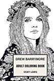 Drew Barrymore Adult Coloring Book: E.T Star and Golden Globe Winner, Bestselling Author and Controversial Youth Inspired Adult Coloring Book