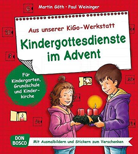 Kindergottesdienste im Advent. Aus unserer KiGo-Werkstatt. Für Kindergarten, Grundschule und Kinderkirche. Mit Ausmalbildern und Stickern zum Verschenken.