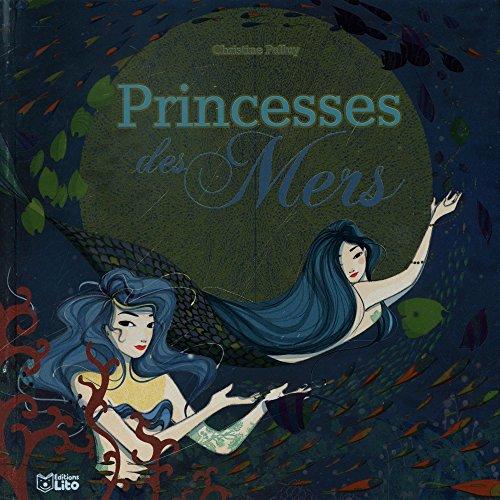 Histoires au pays des merveilles: Princesses des mers - Dès 5 ans