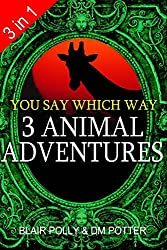 Three Animal Adventures: Set of Three Books: Lost in Lion Country, Dinosaur Canyon, Island of Giants (You Say Which Way)