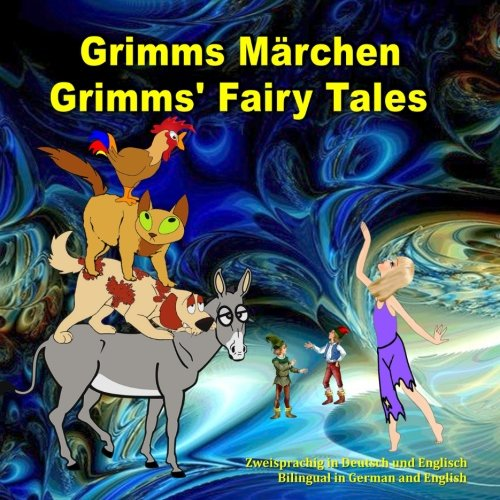 Preisvergleich Produktbild Grimms Märchen. Grimms' Fairy Tales. Zweisprachig in Deutsch und Englisch. Bilingual in German and English: Dual Language Picture Book for Kids (German and English Edition)