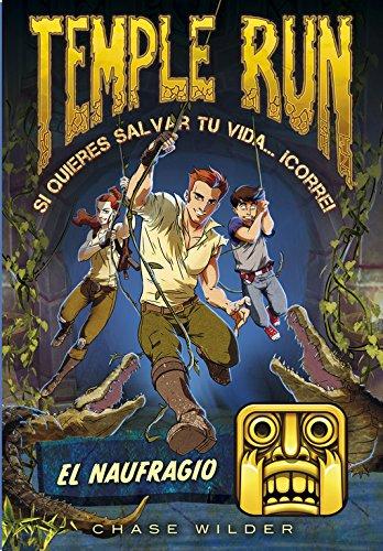 El naufragio (Temple Run 2) (Jóvenes lectores) por Chase Wilder