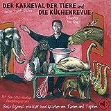 Karneval der Tiere und Die Küchenrevue. CD: Geschichten von Tieren und Töpfen
