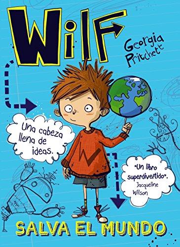 Wilf salva el mundo. Libro 1 (Literatura Infantil (6-11 Años) - Narrativa Infantil)