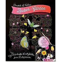 Scratch & Relax: Zauber-Gärten: Traumhafte Kratzbilder zum Entspannen - mit Holz-Stick (Scratch & Relax/15 Scratch Motive mit fantastischen Farbeffekten)