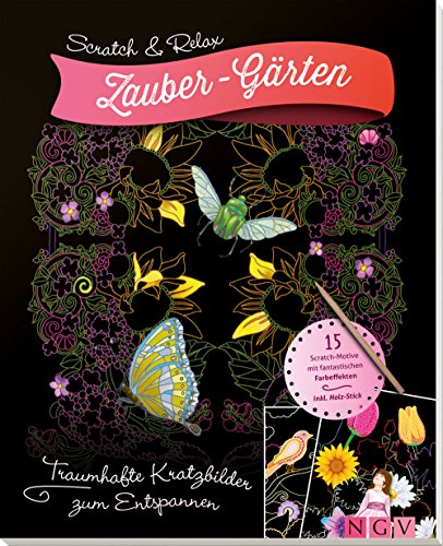 Scratch & Relax: Zauber-Gärten: Traumhafte Kratzbilder zum Entspannen - mit Holz-Stick (Scratch & Relax / 15 Scratch Motive mit fantastischen Farbeffekten)