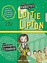 Les enquêtes de Lottie Lipton : Le sortilège de la momie par Metcalf