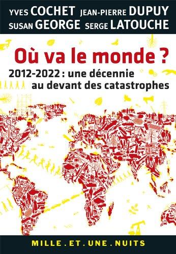 O va le monde ?: 2012-2022 : une dcennie au devant des catastrophes