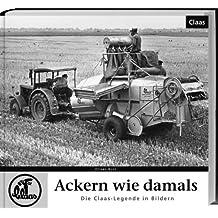 Ackern wie damals - Class: Die Claas-Legende in Bildern