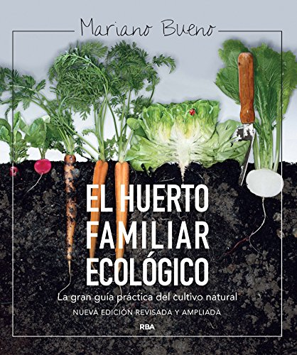 El huerto familiar ecológico (ILUSTRADOS INTEGRAL) (Spanish Edition)