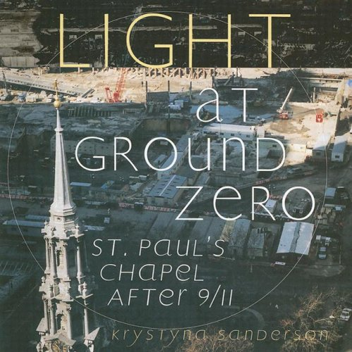 Light at Ground Zero: St. Paul's Chapel After 9/11 (Halo-light-fotografie)