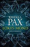 Lokes Mond (Cornelia Arents, Band 1)
