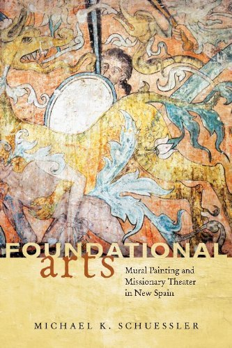 Foundational Arts: Mural Painting and Missionary Theater in New Spain 2nd edition by Schuessler, Michael Karl (2014) Hardcover