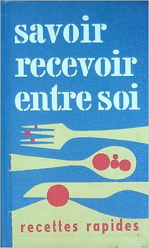 Livres audio télécharger mp3 gratuitement Mapie de Toulouse-Lautrec et Gisèle d'Assailly présentent Savoir recevoir entre soi, recettes rapides. Illustré par Jacques Ferrand. Couverture de Martin Engelman PDF ePub iBook