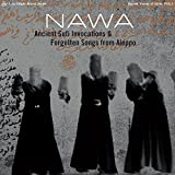 Ancient Sufi Invocations & Forgotten Songs from Aleppo by Nawa