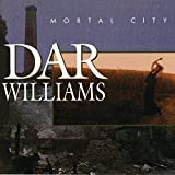 Songtexte von Dar Williams - Mortal City